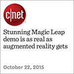 Stunning Magic Leap demo is as real as augmented reality gets | Michelle Starr