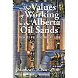 The Values of Working in the Alberta Oil Sands