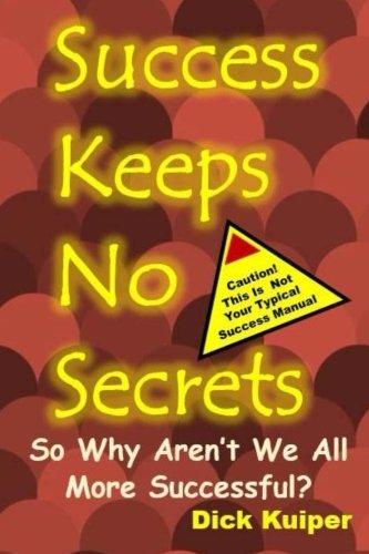 Success Keeps No Secrets: So Why Aren