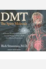 [ [ [ DMT: The Spirit Molecule: A Doctor's Revolutionary Research Into the Biology of Near-Death and Mystical Experiences (Library) - IPS [ DMT: THE SPIRIT MOLECULE: A DOCTOR'S REVOLUTIONARY RESEARCH INTO THE BIOLOGY OF NEAR-DEATH AND MYSTICAL EXPERIENCES (LIBRARY) - IPS ] By Strassman, Rick ( Author )Mar-28-2011 Compact Disc CD-ROM