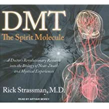 [ [ [ DMT: The Spirit Molecule: A Doctor's Revolutionary Research Into the Biology of Near-Death and Mystical Experiences (Library) - IPS [ DMT: THE SPIRIT MOLECULE: A DOCTOR'S REVOLUTIONARY RESEARCH INTO THE BIOLOGY OF NEAR-DEATH AND MYSTICAL EXPERIENCES (LIBRARY) - IPS ] By Strassman, Rick ( Author )Mar-28-2011 Compact Disc
