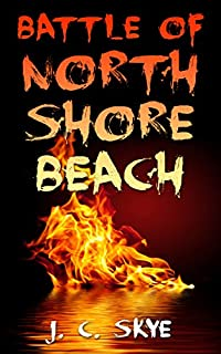 Battle Of North Shore Beach by J. C. Skye ebook deal