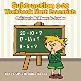 Subtraction 0-20 Workbook Math Essentials | Children's Arithmetic Books