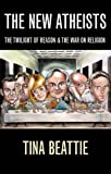 img - for The New Atheists: The Twilight of Reason and the War on Religion book / textbook / text book
