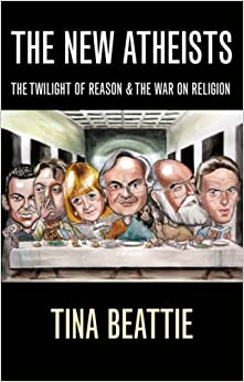 Book The New Atheists: The Twilight of Reason and the War on Religion
