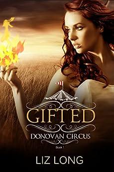 Gifted: A Donovan Circus Novel (Donovan Circus Series Book 1) by [Long, Liz]