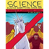Science: Ruining Everything Since 1543: A Collection of Science-Themed Comics