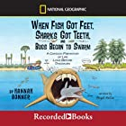 When Fish Got Feet, Sharks Got Teeth, and Bugs Began to Swarm Audiobook by Hannah Bonner Narrated by Abigail McCue