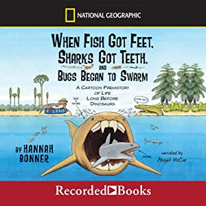 When Fish Got Feet, Sharks Got Teeth, and Bugs Began to Swarm Audiobook