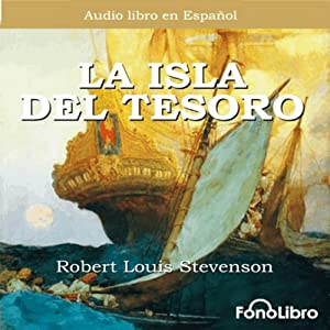 La Isla del Tesoro [Treasure Island] Audiobook