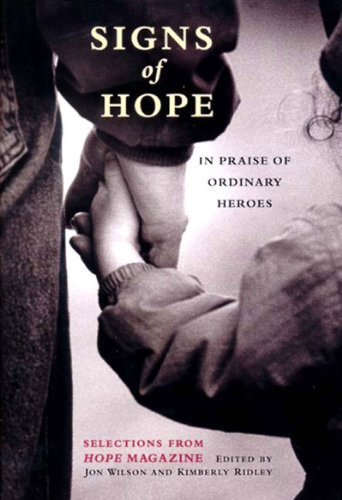 Signs of Hope: In Praise of Ordinary Heroes: Selections from Hope Magazine