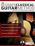 #9: The Beginner Classical Guitar Method: Master classical guitar technique, repertoire and musicality