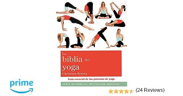 La biblia del yoga  Guía esencial de las posturas del yoga Cuerpo-Mente   Amazon.es  Christina Brown 5983756f9a3b
