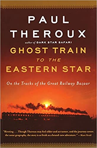Ghost train to the eastern star on the tracks of the great railway ghost train to the eastern star on the tracks of the great railway bazaar paul theroux 9780547237930 amazon books reheart Image collections