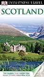 Eyewitness Travel Guides Scotland, Juliet Clough and Keith Davidson, 075668420X
