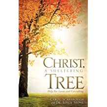 Christ, A Sheltering Tree Help For Losses and Caretaking