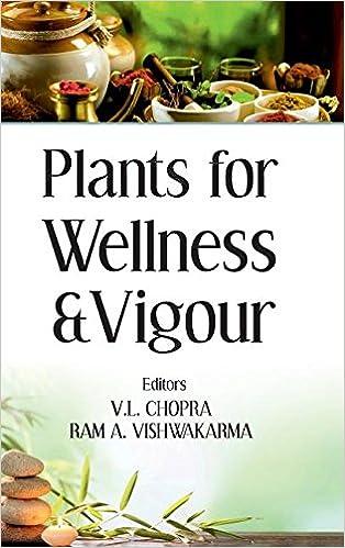 Plants For Wellness And Vigour por V. L. Chopra