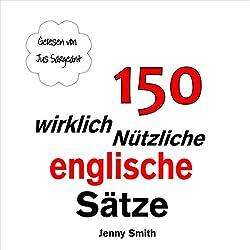 150 Wirklich Nützliche Englische Sätze [150 Really Useful English Sentences]