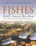 img - for Fishes of the Middle Savannah River Basin: With Emphasis on the Savannah River Site book / textbook / text book