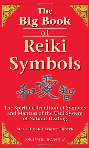 The Big Book of Reiki Symbols: The Spiritual Transition of Symbols and Mantras of the Usui System of Natural Healing [Mark Hosak - Walter Luebeck] (Tapa Blanda)