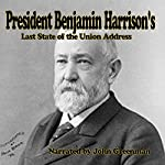 President Benjamin Harrison's Last State of the Union Address | Benjamin Harrison