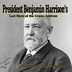 President Benjamin Harrison's Last State of the Union Address