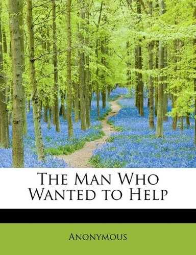 Read Online The Man Who Wanted to Help pdf