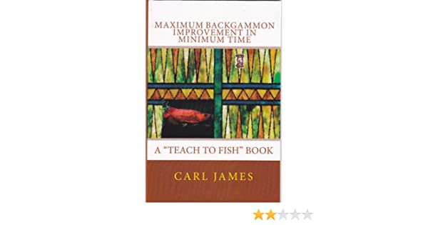 Maximum Backgammon Improvement In Minimum Time Kindle Edition By