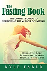 ☆ ☆Buy the Paperback version of this book and get the Kindle eBook version included for FREE☆ ☆                       Fasting is not about hunger, and it is certainly not about starving.                      Fasting IS about:          ...