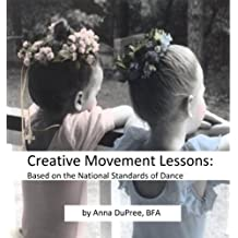 Creative Movement Lesson Plans: Based on the National Standards of Dance Education