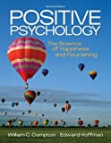 img - for Positive Psychology: The Science of Happiness and Flourishing (PSY 255 Health Psychology) book / textbook / text book