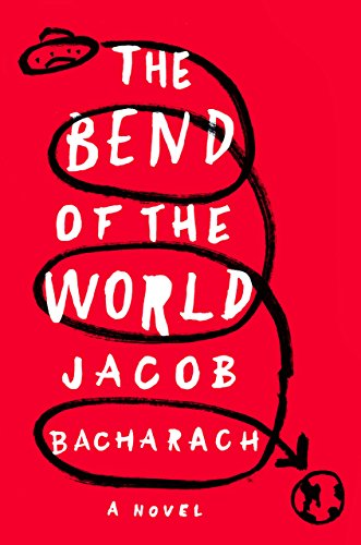 The bend of the world a novel kindle edition by jacob bacharach the bend of the world a novel by bacharach jacob fandeluxe Gallery