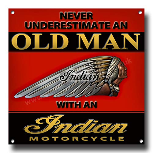 Never Under Estimate an Old Man with an Indian Motorcycle Metal Sign