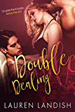 Double Dealing: A Menage Romance