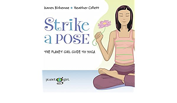 Strike a Pose: The Planet Girl Guide to Yoga: Amazon.es ...