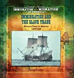 Immigration and the Slave Trade, Jeremy Thornton, 0823968294