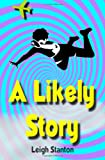 A Likely Story, Leigh Stanton, 1493656368
