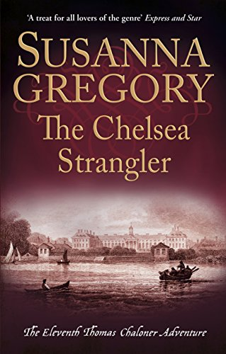 The Chelsea Strangler: The Eleventh Thomas Chaloner Adventure