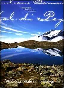 Immagini dalla Val di Pejo nel Parco Nazionale dello