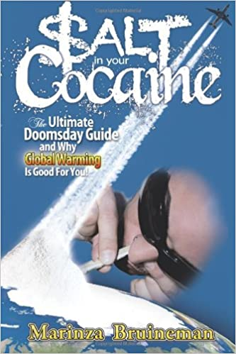 Salt In Your Cocaine The Ultimate Doomsday Guide And Why Global