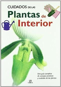 Epub Gratis Cuidados De Las Plantas De Interior: Una Guía Completa De Consejos Prácticos Y Cuidados De Las Plantas