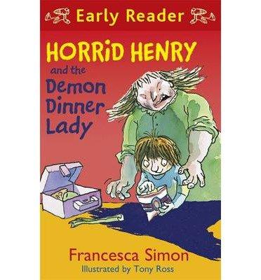 [(Horrid Henry and the Demon Dinner Lady )] [Author: Francesca Simon] [Mar-2013]