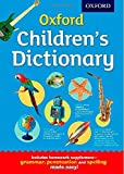 Oxford Children's Dictionary: The perfect dictionary for home and school, for age 8+