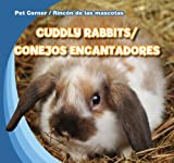 Cuddly Rabbits / Conejos encantadores (Pet Corner / Rincon de las mascotas) (English and Spanish Edition)