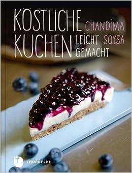 Kostliche Kuchen Leicht Gemacht 9783799507332 Amazon Com Books