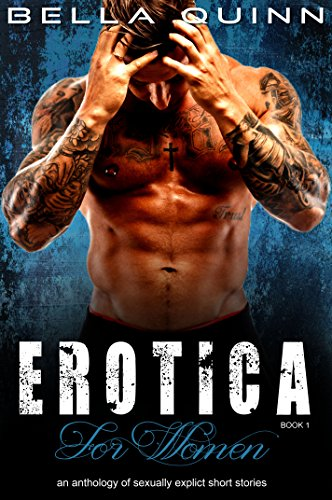 Search : EROTICA FOR WOMEN (Book One): an anthology of sexually explicit sex stories