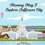 Mommy May I Explore Jefferson City