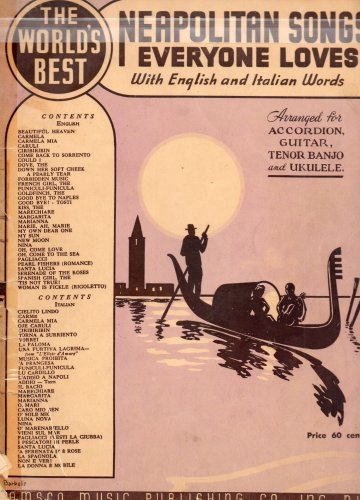 World Music Banjo - Vintage Italian Popular Songs: THE WORLD'S BEST NEAPOLITAN SONGS EVERYONE LOVES (With English & Italian Worlds) Arranged for Accordionk Guitar, Tenor Banjo & Ukulele. (The World's Best Music Series No. 14)