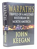 Warpaths: Travels of a military historian in North America