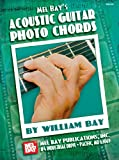 Mel Bay's Acoustic Guitar Photo Chords, William Bay, 0786674350